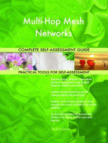 Multi-Hop Mesh Networks Complete Self-Assessment Guide