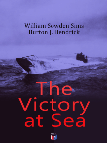 The Victory at Sea: American Destroyers in Action, Decoying Submarines to Destruction, The American Mine Barrage in the North Sea, German Submarines Visit the American Coast, The Navy Fighting on the Land