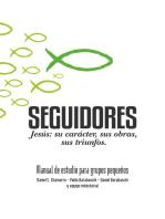 Seguidores: Jesús: Su Carácter, Sus Obras, Sus Triunfos.