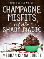 Champagne, Misfits, and Other Shady Magic (Dowser 7)