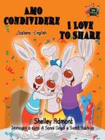 Amo condividere I Love to Share (Italian English Bilingual Book for Kids)