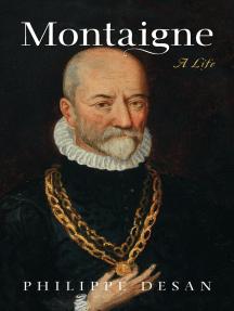 Montaigne: A Life