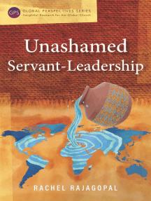 Unashamed Servant-Leadership