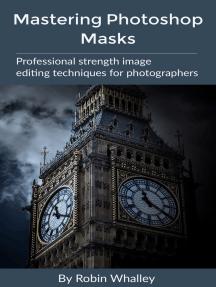 Mastering Photoshop Masks