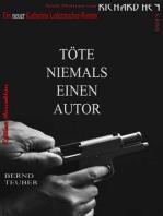Töte niemals einen Autor
