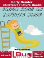 Jason Rode an Infinite Slide