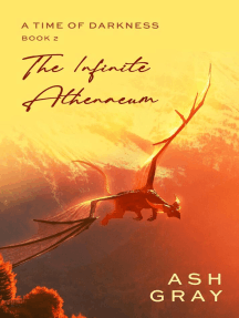 The Infinite Athenaeum: A Time of Darkness, #2