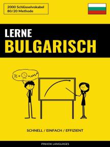 Lerne Bulgarisch Schnell Einfach Effizient 2000 Schlüsselvokabel By Pinhok Languages Book Read Online