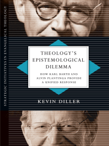 Theology's Epistemological Dilemma: How Karl Barth and Alvin Plantinga Provide a Unified Response