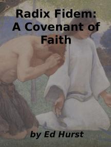 Radix Fidem: A Covenant of Faith