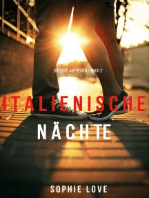 Italienische Nächte (Buch 2 der Serie Die Liebe Auf Reisen)