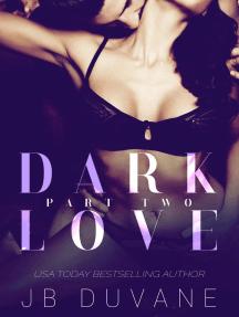 Dark Love: Part Two: Dark Love, #2