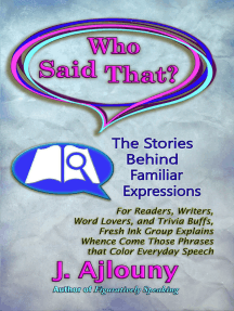 Who Said That?: The Stories Behind Familiar Expressions