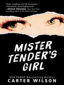 Mister Tender's Girl: A Novel