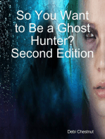 So You Want to Be a Ghost Hunter? Second Edition