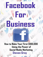 Facebook for Business: How to Make Your First $100,000 Using the Power of Social Media Marketing