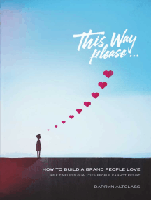 This Way Please: How to Build a Brand People Love