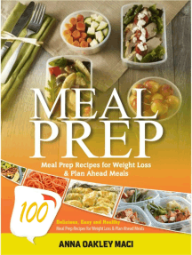 Meal Prep: 100 Delicious, Easy, And Healthy Meal Prep Recipes For Weight Loss & Plan Ahead Meals (Meal Planning, Batch Cooking, Clean Eating & Meal Plan Recipes)