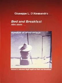 Bed & Breakfast, .....altre storie: Sfumature di ......ozi vizi vacanze