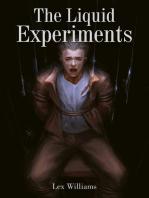 The Liquid Experiments