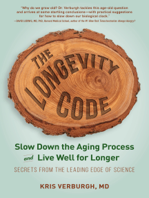 The Longevity Code: Slow Down the Aging Process and Live Well for Longer—Secrets from the Leading Edge of Science