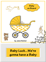 Baby Luck...We're gonna have a Baby