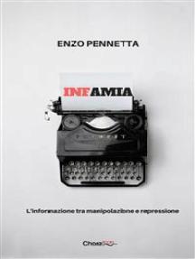 Infamia: L'informazione tra manipolazione e repressione