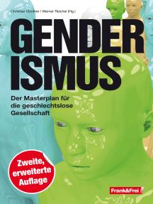 Genderismus: Der Masterplan für die geschlechtslose Gesellschaft