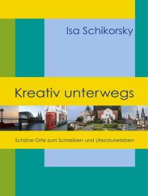 Kreativ unterwegs: Schöne Orte zum Schreiben und Literaturerleben