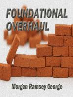 Foundational Overhaul