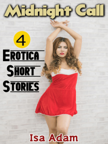 Midnight Call: 4 Erotica Short Stories