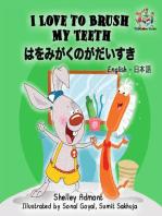 I Love to Brush My Teeth (Bilingual Japanese Kids Book)