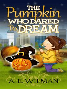 The Pumpkin Who Dared to Dream