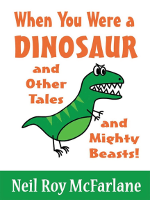 When You Were a Dinosaur (and Other Tales and Mighty Beasts)