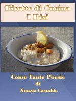 Ricette di Cucina I Risi Come Tante Poesie