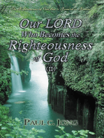 The Righteousness Of God That Is Revealed In Romans - Our LORD Who Becomes The Righteousness Of God (II)
