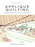 Applique Quilting - From Beginner to Expert