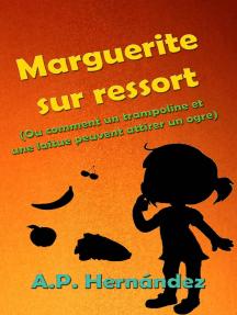 Marguerite sur ressort (Ou comment un trampoline et une laitue peuvent attirer un ogre)