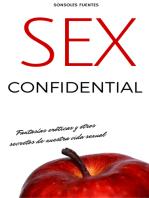 Sex Confidential. Fantasías eróticas y otros secretos de nuestra vida sexual