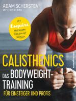Calisthenics – Das Bodyweight-Training für Einsteiger und Profis