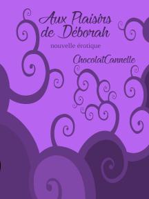 Aux plaisirs de Déborah