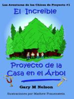El Increible Proyecto de la Casa en el Árbol: Aventuras de Proyectos Juveniles #1 (Edición España)