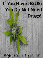 If You Have JESUS; You Do Not Need Drugs!