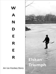 Wanderer: An Ice Hockey Novel