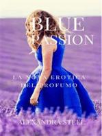 Blue Passion La Nota Erotica del Profumo