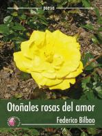 Otoñales rosas del amor
