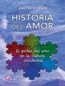 Historia del amor: El poder de eros en la cultura occidental