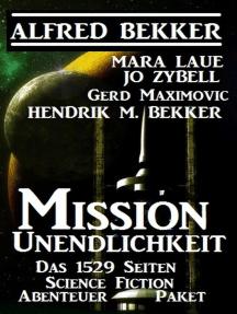 Mission Unendlichkeit - Das 1529 Science Fiction Abenteuer Paket
