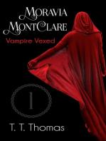 Moravia MontClare, Vampire Vexed