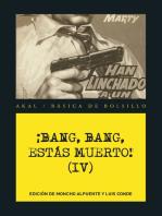 ¡Bang, bang, estás muerto IV !